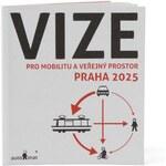 """DOBRO """"Dobrá"""" kniha Vize pro mobilitu a veřejný prostor Praha 2025 AUTO*MAT"""