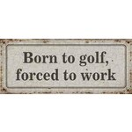 Plechová cedule Born to golf