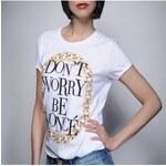 Tee-Trend Stylové tričko s potiskem - Don´t Worry Be Youncé, Barva bílá, Velikost XS