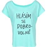 Mentolové dámské volnější tričko ZOOT Originál Hlásím se dobrovolně