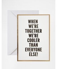 Pigment - When We're Together We're Cooler Than Everyone Else! - Karte - Mehrfarbig