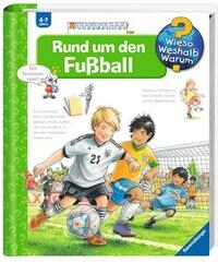 RAVENSBURGER Kinderbuch Rund um den Fußball / Wieso Weshalb Warum