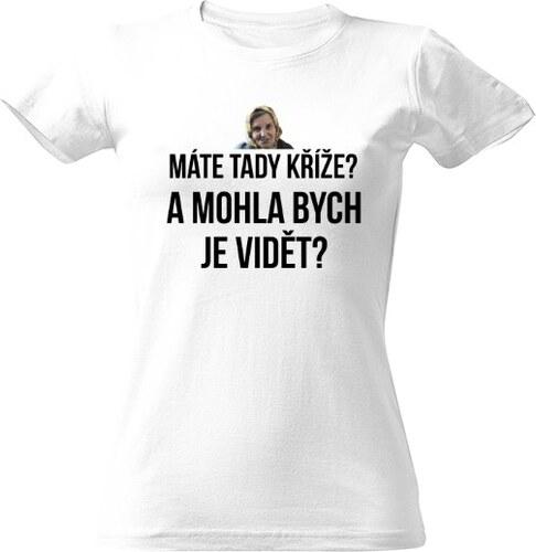 T-shock tričko s potiskem Máte tady kříže  dámské - Glami.cz f0c094fd2f