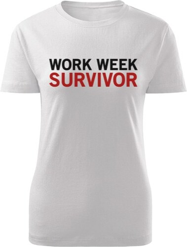 T-shock tričko s potiskem Work week survivor dámské - Glami.cz 619b4235ca