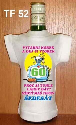 Tričko na flašku 60 Vytáhni korek a dej si ...