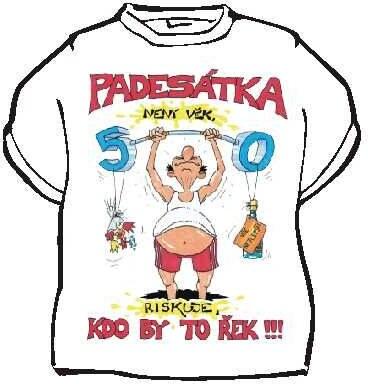 Tričko Padesátka není věk ... Velikost 146