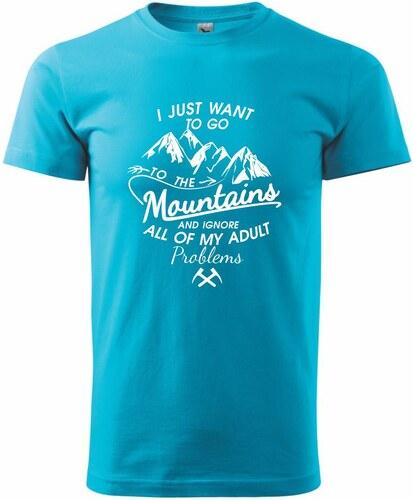 0f54db6653c4 Myshirt I just to go Mountains - Zahoď problémy a choď do hôr Heavy new - tričko  pánske