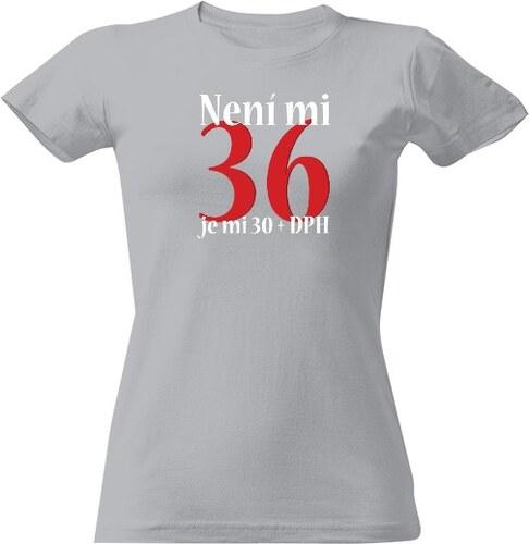 T-shock tričko s potiskem Narozeninový věk+DPH dámské - Glami.cz 88c3b35b6d