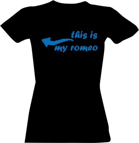 5c736c92c78 T-shock tričko s potiskem This is my Romeo dámské - Glami.cz