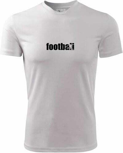 Myshirt Fotbal nápis - Pánské triko Fantasy sportovní Pánske tričko Fantasy  športové ac802c0941