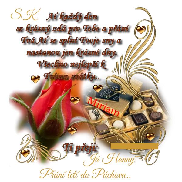 Pro Miriam.......k dnešnímu svátku...