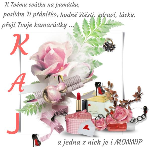 KAY, přeji vše krásné a ještě víc ;))