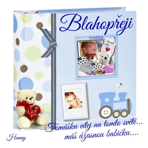 Monni...pro Tebe a Tomáška..nádherného vnoučka:-)a skvělou babičku:-)